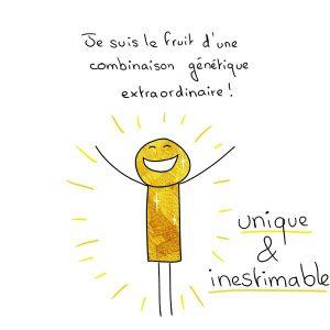 Je suis unique et inestimable !
